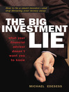 The Big Investment Lie (eBook): What Your Financial Advisor Doesn't Want You to Know